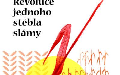 Masanoba Fukuoka: Revoluce jednoho stébla slámy